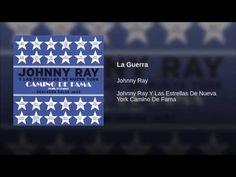 """""""La Guerra""""  - JOHNNY RAY"""