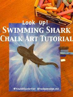 Look Up! Swimming Shark Chalk Art Tutorial - You ARE an Artist