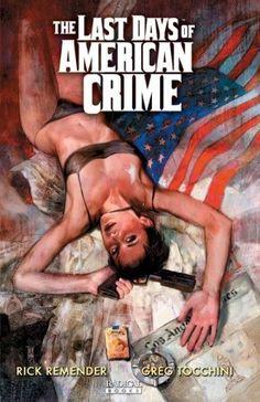 The Last Days of American Crime by Rick Remender: The story was not bad, but I didn't like the illustrations enough to appreciate the whole comic, but it is surely my fault....  La storia non era male, ma i disegni non mi piacevano abbastanza e questo mi ha anche rovinato la storia, ma sono sicura che é una mia responsabilitá.  THANKS TO NETGALLEY AND DIAMOND BOOK DISTRIBUTORS FOR THE PREVIEW!