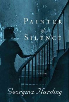 Painter of Silence by Georgina Harding | Nota Bene Mar 2013