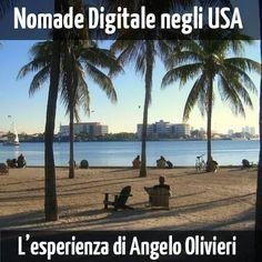 Angelo Olivieri ti racconta come ha iniziato la sua vita da nomade digitale e perchè ha scelto di vivere negli Stati Uniti.