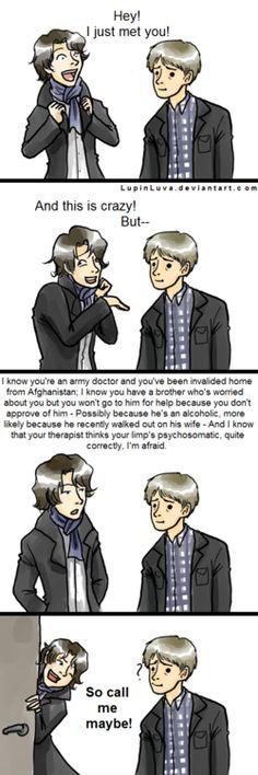 "Definitely one of the best nerd version of ""Call Me Maybe."" Sherlock maybe Sherlock Fandom, Sherlock Holmes, Moriarty, Sherlock John, Johnlock, Penny Dreadful, Martin Freeman, Benedict Cumberbatch, Sherlock Cumberbatch"