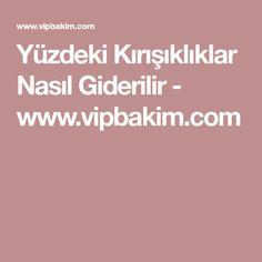 Yüzdeki Kırışıklıklar Nasıl Giderilir - www.vipbakim.com