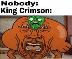 O y: King Crimson: - iFunny :) Jojo's Bizarre Adventure Anime, Jojo Bizzare Adventure, King Crimson Jojo, King Pic, World Of Gumball, Jojo Memes, Cute Cartoon Wallpapers, Jojo Bizarre, Popular Memes