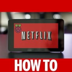 Netflix on Raspberry Pi 3 Running Natively