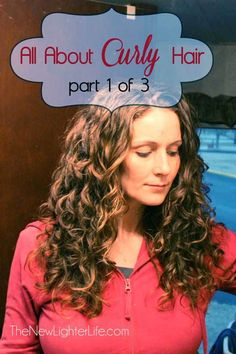 How to Care for Naturally Curly Hair – Part 1 | The New Lighter Life