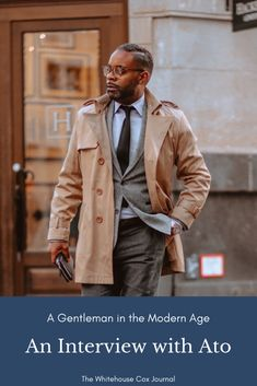A Gentleman in the Modern Age: An Interview with Ato C. Fashion Articles, Fashion Advice, True Gentleman, Chivalry, Mens Fashion, Fashion Outfits, Style Icons, Jr, Going Out