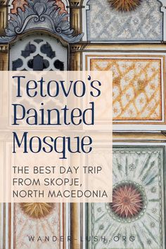 Visiting Macedonia's Painted Mosque: A Day Trip to Tetovo Looking for an easy day trip from Skopje, North Macedonia? Here's how to visit 2 of the country's top religious sites, Tetovo Mosque & Arabati Baba Teke, by bus. Europe Travel Guide, Europe Destinations, Travel Guides, Travel Info, Travel Abroad, Time Travel, Easy Day, Eastern Europe, European Travel