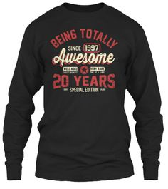 20 Years Of Being Awesome, Tshirt Black Long Sleeve T-Shirt Front