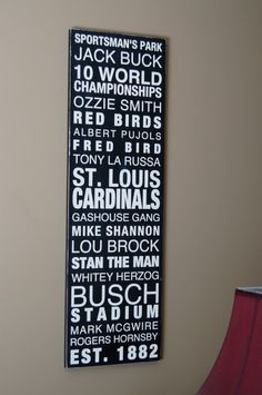 St. Louis Cardinal Baseball Wood Wall Art Typography Sign    Love it, although it should say ELEVEN World Championships = )