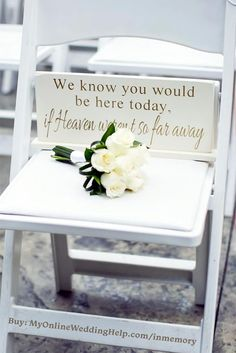 In Memorial Memory Decor (Page 1 of We know you would be here today if heaven wasn't so far away memorial sign. Wedding in memory idea for the ceremony. Or use in a display at a reception table. Buy or learn more in the My Online Wedding Help products s Different Wedding Ideas, Cute Wedding Ideas, Perfect Wedding, Wedding Styles, Dream Wedding, Wedding Day, Gown Wedding, Wedding Cakes, Wedding Dresses