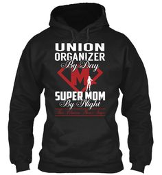 Union Organizer - Super Mom #UnionOrganizer