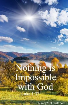 "Bible Verse - Luke ""Nothing is impossible with God. Prayer Scriptures, Prayer Quotes, Bible Verses Quotes, Jesus Quotes, Faith Quotes, Healing Scriptures, Healing Quotes, Heart Quotes, God Is"