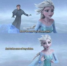 She was so scared and worried about herself and hurting people, she was going to let Hans, the man she didn't want her sister to marry, take care of her. She always wanted her sister to be happy and it's shown right here. She's a great sister even though she doesn't quite see how evil Hans is.