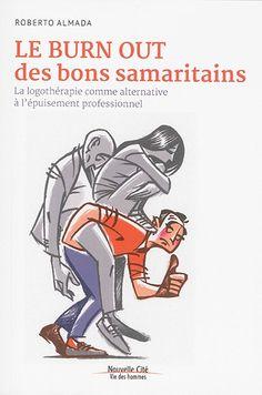 Le burn out des bons samaritains : la logothérapie comme alternative à l'épuisement professionnel / Roberto Almada. Éditions Nouvelle cité (4)