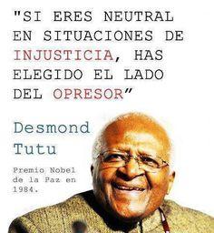 Si eres neutral en situaciones de Injusticias, has elegido el lado del Opresor.