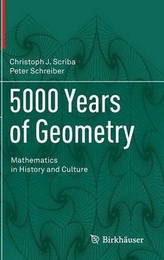 5000 Years of Geometry: Mathematics in History and Culture Philosophy Of Mathematics, Physics And Mathematics, Free Books To Read, Books To Buy, Trigonometry Worksheets, Fractal Geometry, Math Formulas, Math Help, Math Books