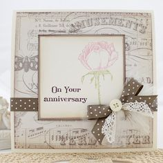 On your Anniversary...Elegant Flowers and Little Phrases II stamp sets.