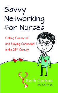 """""""Savvy #Networking For #Nurses"""" Is Here, The #Nurse Keith Show, EPS 28"""