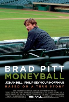 Moneyball (2011) movie: Sabermetrics...Oakland A's general manager Billy Beane's successful attempt to assemble a baseball team on a lean budget by employing computer-generated analysis to acquire new players.
