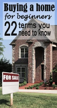 Buying a House for Beginners: An Overview of the Process and 22 Terms You Need to Know