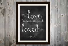 Bible Verse Print Christian Art Decor 1 John 4:19 Wedding Chalkboard Bible Verse INSTANT DOWNLOAD We love because He first loved us Would be great to do up a series of these in our house