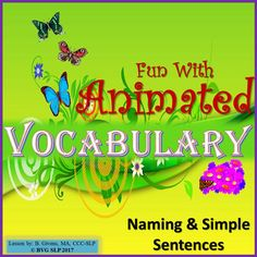 This is a comprehensive NO PREP unit that addresses vocabulary naming and formulation of simple sentences.  **NOTE: You will need Microsoft PowerPoint for this lesson.**  It includes fifty slides of fun, colorful, and engaging ANIMATED (.gif files) images to teach your students important concepts while offering multiple opportunities to practice the skills.