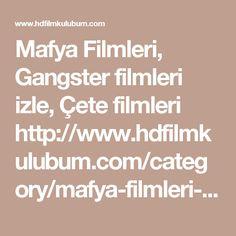 Mafya Filmleri, Gangster filmleri izle, �ete filmleri http://www.hdfilmkulubum.com/category/mafya-filmleri-izle/ #Mafia #Film