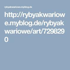 http://rybyakwariowe.myblog.de/rybyakwariowe/art/7298290