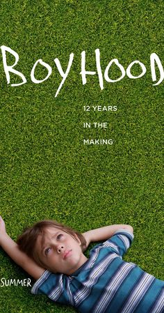Boyhood (July 11, 2014)   Rated R  8.8     The life of a young man, Mason, from age 5 to age 18.   imdb.com Watch trailer