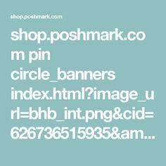 shop.poshmark.com pin circle_banners index.html?image_url=bhb_int.png&cid=626736515935&am=pin_cpc&pp=1