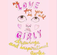 "LOVE QUOTES : ""My love for you is all girly drawings and inspirational... https://veritymag.com/love-quotes-my-love-for-you-is-all-girly-drawings-and-inspirational/ #GirlyDrawings"