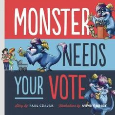 Election season is here and Monster is ready to vote! But why cast your ballot when you can run for president instead? With speeches, debates, and a soapbox or two, Monster's newest tale is a campaign encouraging kids to take a stand and fight for what they believe in.