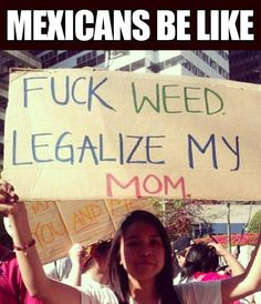 Mexicans be like…