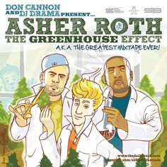 Asher Roth - The GreenHouse Effect Vol 1 Hosted by DJ Drama, Don Cannon
