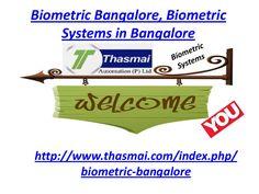 biometric-bangalore-biometric-systems-in-bangalore by Thasmai Automation via Slideshare