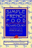 Simple French Food, by Richard Olney, Patricia Wells (Introduction), James Beard (Foreword)