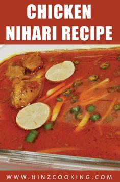 Chicken Nihari Recipe by Hinz Cooking - چکن نہاری - Recipe Video Pakistani Chicken Recipes, Pakistani Recipes, Indian Food Recipes, Nihari Recipe, Biryani Recipe, Chicken Snacks, Best Chicken Recipes, Curry Recipes, Vegetarian Recipes