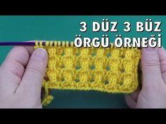 3 Düz 3 Büz - Örgü Örnekleri - YouTube