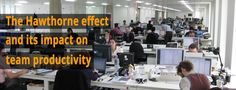 The Hawthorne effect and its impact on team productivity