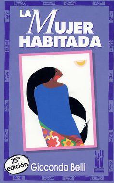 La mujer habitada - Gioconda Belli  http://amzn.to/2iab4HZ