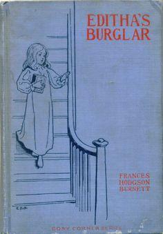 Editha's Burglar by Frances Hodgson Bernett, Illustrated by Henry Sandham...The Colonial Press...copyright 1888, 18th Impression, April, 1920