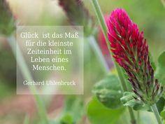 Glück ist das Maß für die kleinste Zeiteinheit im Leben eines Menschen. Gerhard Uhlenbruck #zitat #quote #printables #Glueck