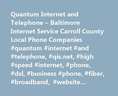 Quantum Internet and Telephone – Baltimore Internet Service Carroll County Local Phone Companies #quantum #internet #and #telephone, #qis.net, #high #speed #internet, #phone, #dsl, #business #phone, #fiber, #broadband, #website #hosting, #pbx, #voip http://canada.nef2.com/quantum-internet-and-telephone-baltimore-internet-service-carroll-county-local-phone-companies-quantum-internet-and-telephone-qis-net-high-speed-internet-phone-dsl-business-phone/  Welcome to Quantum We have designed our…