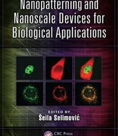 Nanopatterning And Nanoscale Devices For Biological Applications PDF
