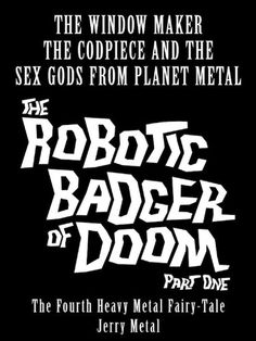 Badger,#Band,doom,#Edition,english,Fairy,fourth,#Heavy,#Klassiker,#Metal,Musik,Musiker,#Part,Robotic,#Sound,Tale,Tales #The Robotic Badger #of Doom! [Part One]: #The Fourth #Heavy #Metal Fairy Tale – [Heavy #Metal Fairy Tales] [English Edition] - http://sound.saar.city/?p=32740