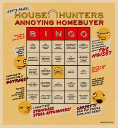 House Hunters game. It's sad how true this actually is...