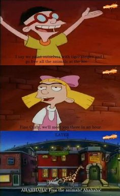 Best Hey Arnold moment ever... Sadly I'd probably be the one releasing the animals