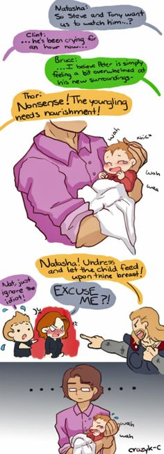 Hahaha, too cute. Avengers taking care of little Peter while tony and Steve are away (I ship it)