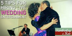 If you want the fun of live entertainment on your wedding, you will need to do a few things first to make sure you get the right vendor for the job. - See more at: http://www.kimberleyandkev.com/5-tips-hiring-live-entertainment-wedding/#sthash.YYLOV5QK.dpuf